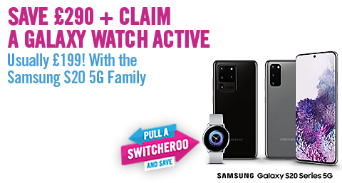 save £290 on S20 5G family and claim a watch active