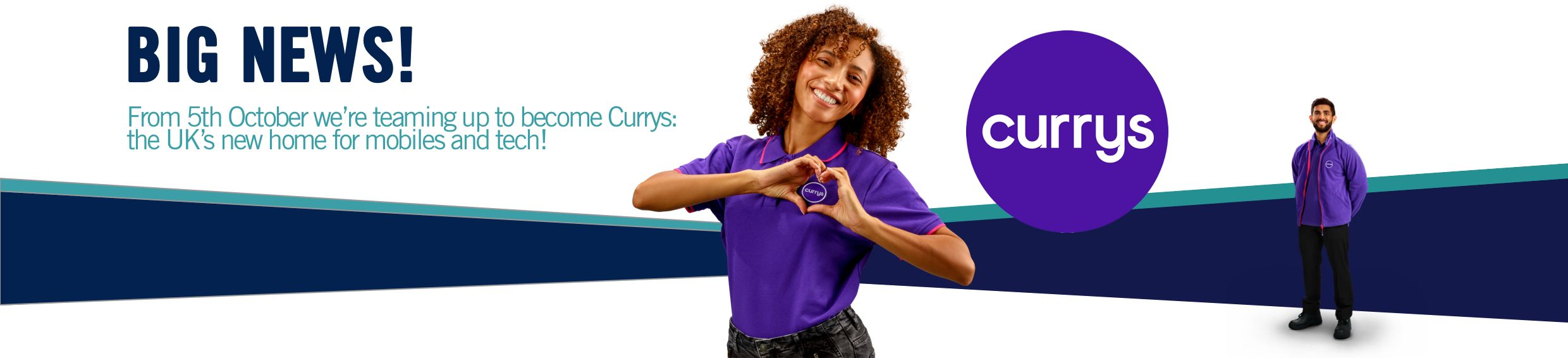 Big news, From 5th October we're teaming up to become Currys: the UK's new home for mobiles and tech!