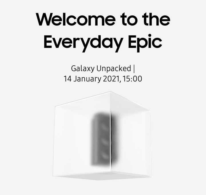 Welcome to the everyday epic. Galaxy unpacked | 14th January 2021, 15:00
