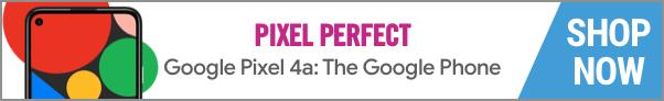 Pixel Perfect, Google Pixel 4a: The google phone
